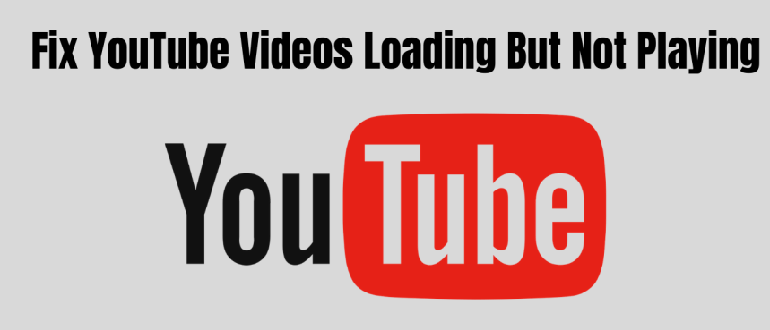YouTube Videos Not Playing - How to fix the problem - The best methods only