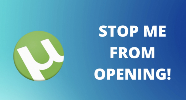 How to stop uTorrent from opening on startup Windows 10?