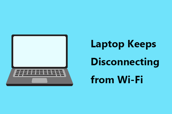 Laptop Keeps Disconnecting from WiFi fixing - Proven methods 2021